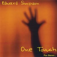 """Edward Simpson – """"One Touch"""""""
