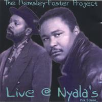"Hemsley Foster Project – ""Live At Nyala's"""